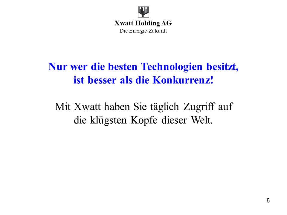 Nur wer die besten Technologien besitzt,