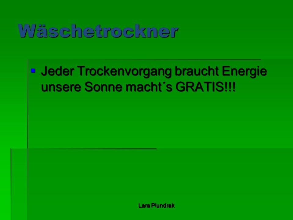 Wäschetrockner Jeder Trockenvorgang braucht Energie unsere Sonne macht´s GRATIS!!.