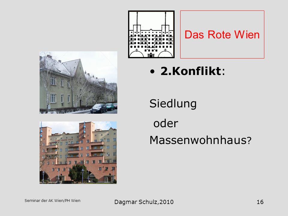 Das Rote Wien 2.Konflikt: Siedlung oder Massenwohnhaus