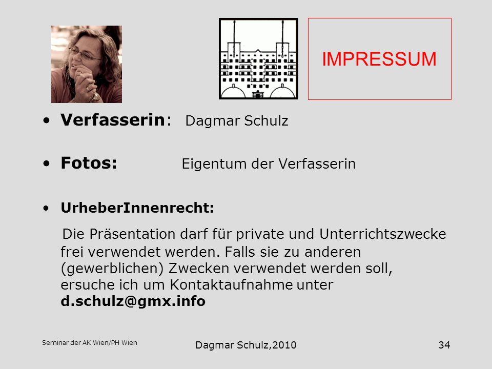 IMPRESSUM Verfasserin: Dagmar Schulz Fotos: Eigentum der Verfasserin UrheberInnenrecht: