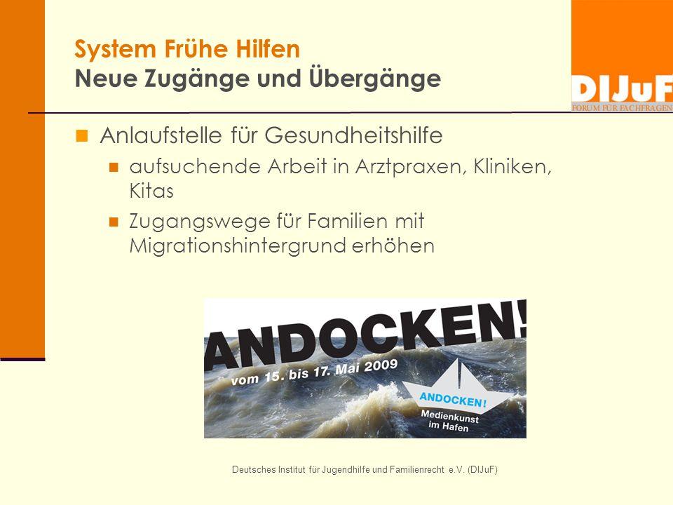 System Frühe Hilfen Neue Zugänge und Übergänge