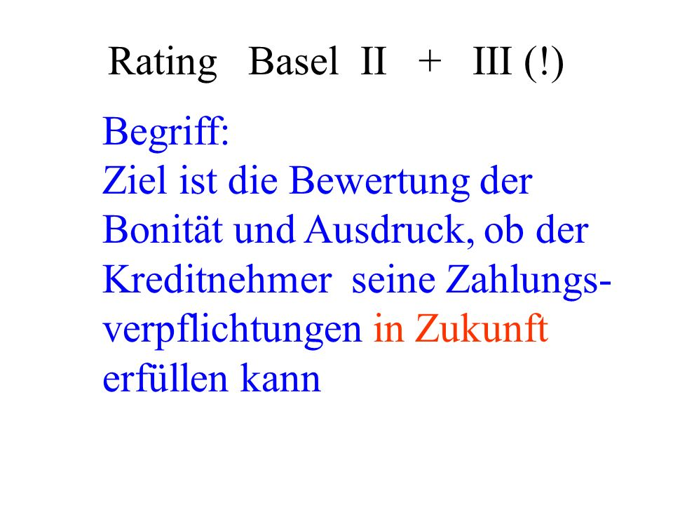 Rating Basel II + III (!) Begriff: