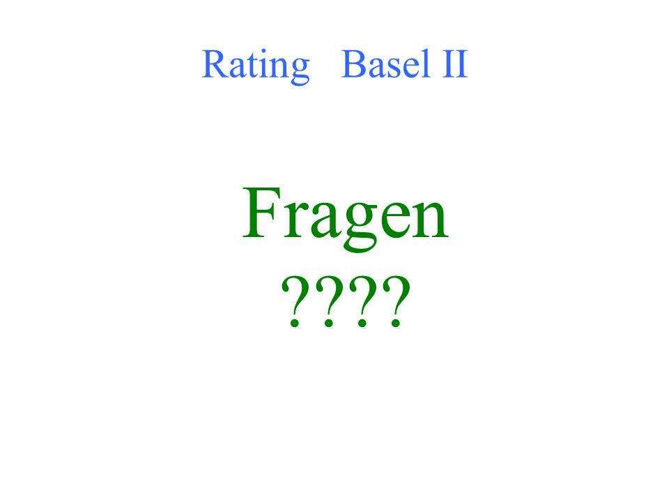 Rating Basel II Fragen
