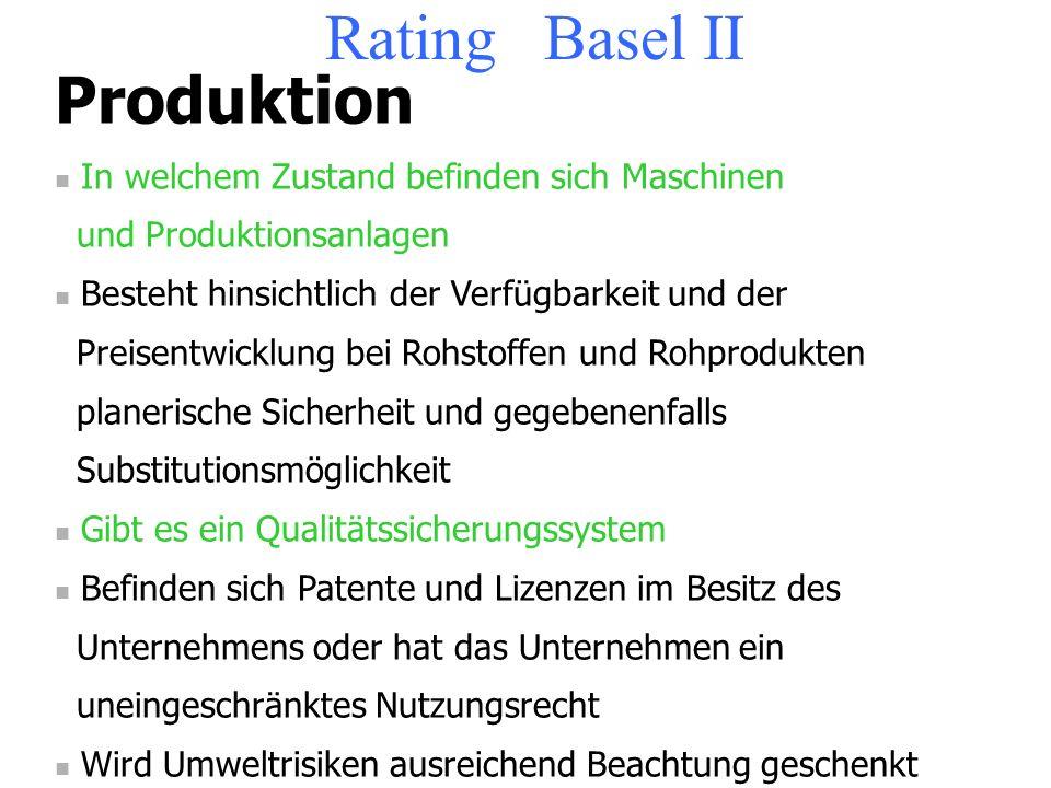 Rating Basel II Produktion In welchem Zustand befinden sich Maschinen