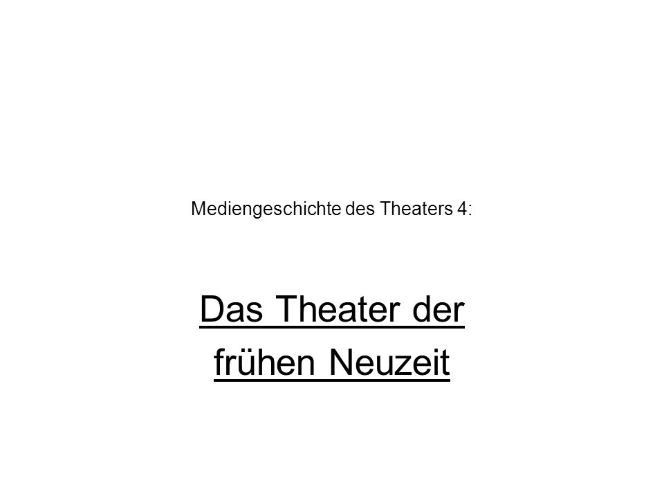 Mediengeschichte des Theaters 4: