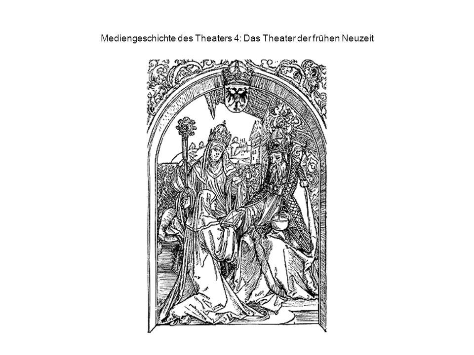 Mediengeschichte des Theaters 4: Das Theater der frühen Neuzeit