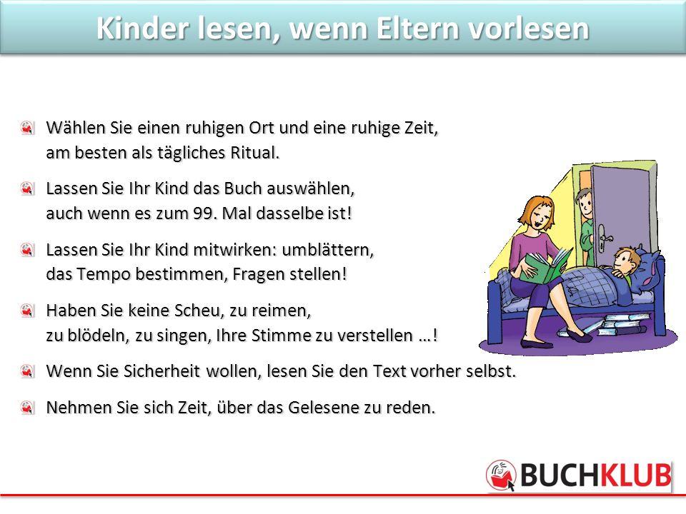 Kinder lesen, wenn Eltern vorlesen