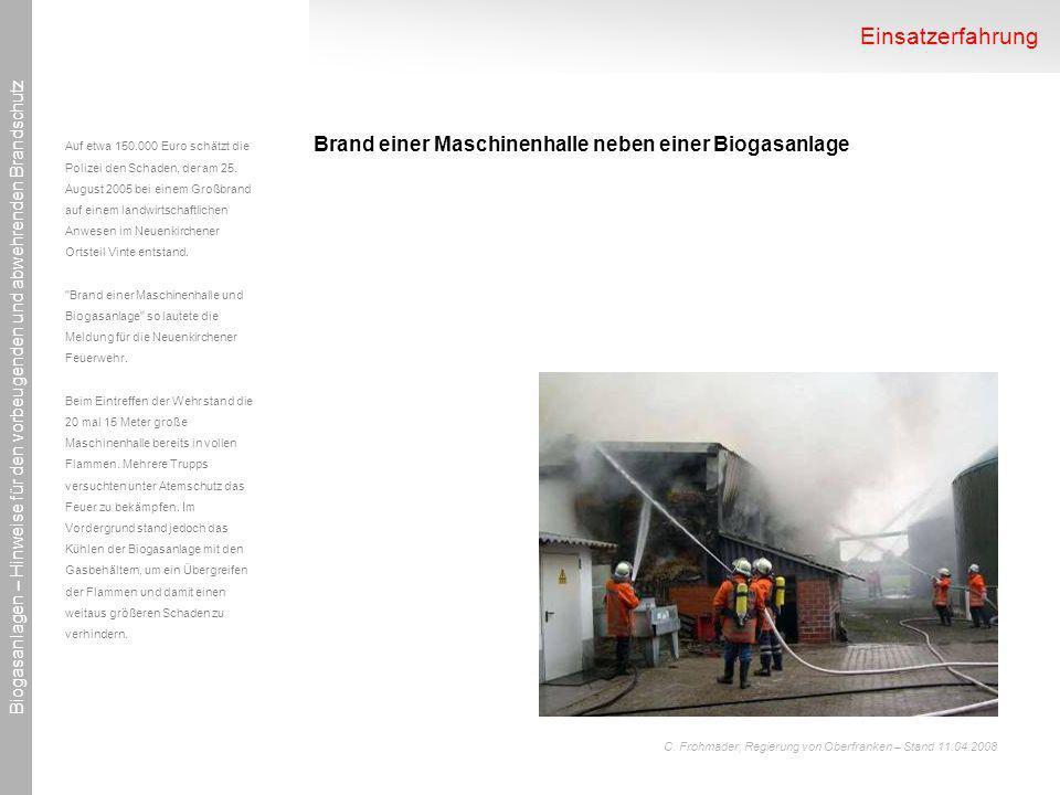Einsatzerfahrung Brand einer Maschinenhalle neben einer Biogasanlage