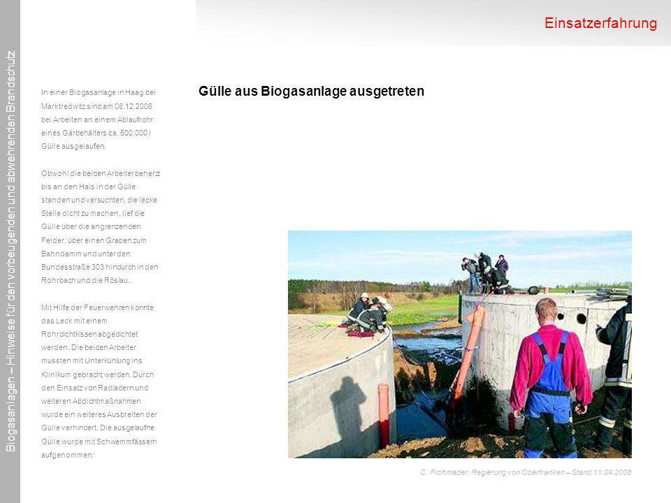 Einsatzerfahrung Gülle aus Biogasanlage ausgetreten