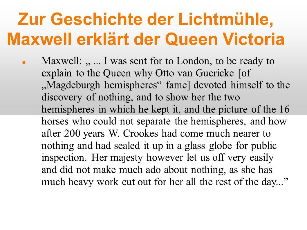 Zur Geschichte der Lichtmühle, Maxwell erklärt der Queen Victoria