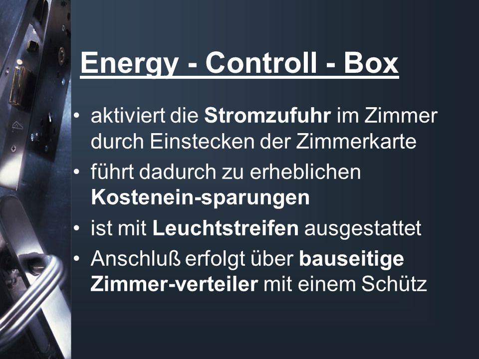 Energy - Controll - Box aktiviert die Stromzufuhr im Zimmer durch Einstecken der Zimmerkarte. führt dadurch zu erheblichen Kostenein-sparungen.