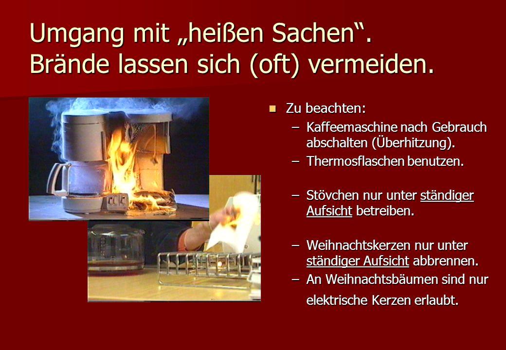 """Umgang mit """"heißen Sachen . Brände lassen sich (oft) vermeiden."""