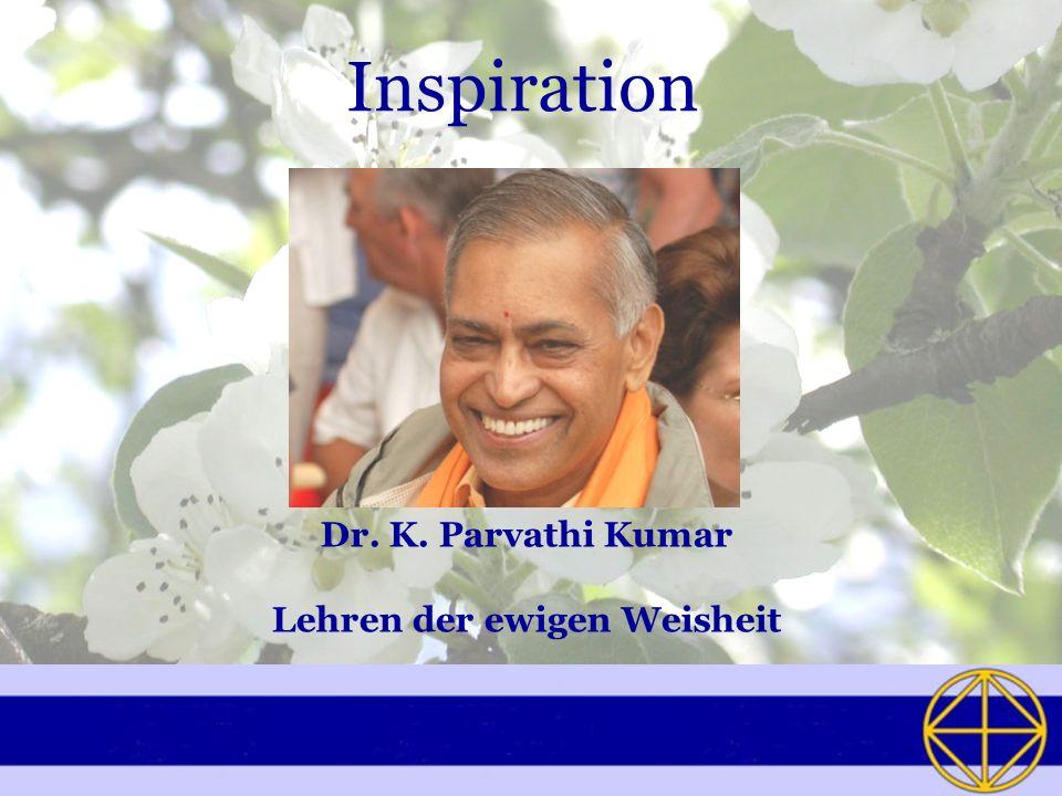 Dr. K. Parvathi Kumar Lehren der ewigen Weisheit