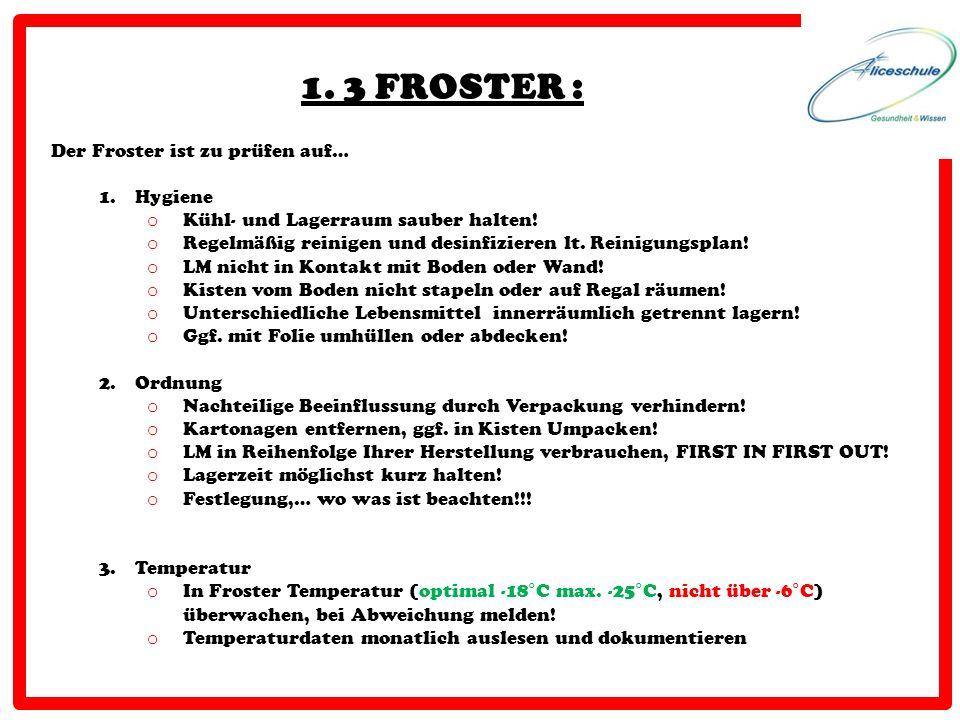 1. 3 FROSTER : Der Froster ist zu prüfen auf… Hygiene