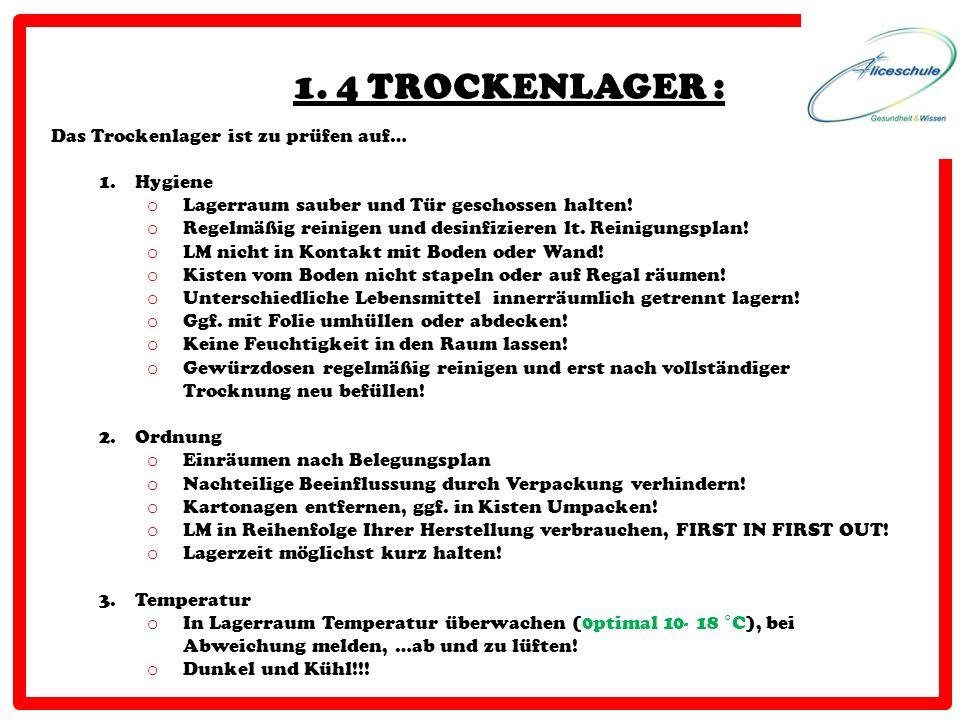 1. 4 TROCKENLAGER : Das Trockenlager ist zu prüfen auf… Hygiene
