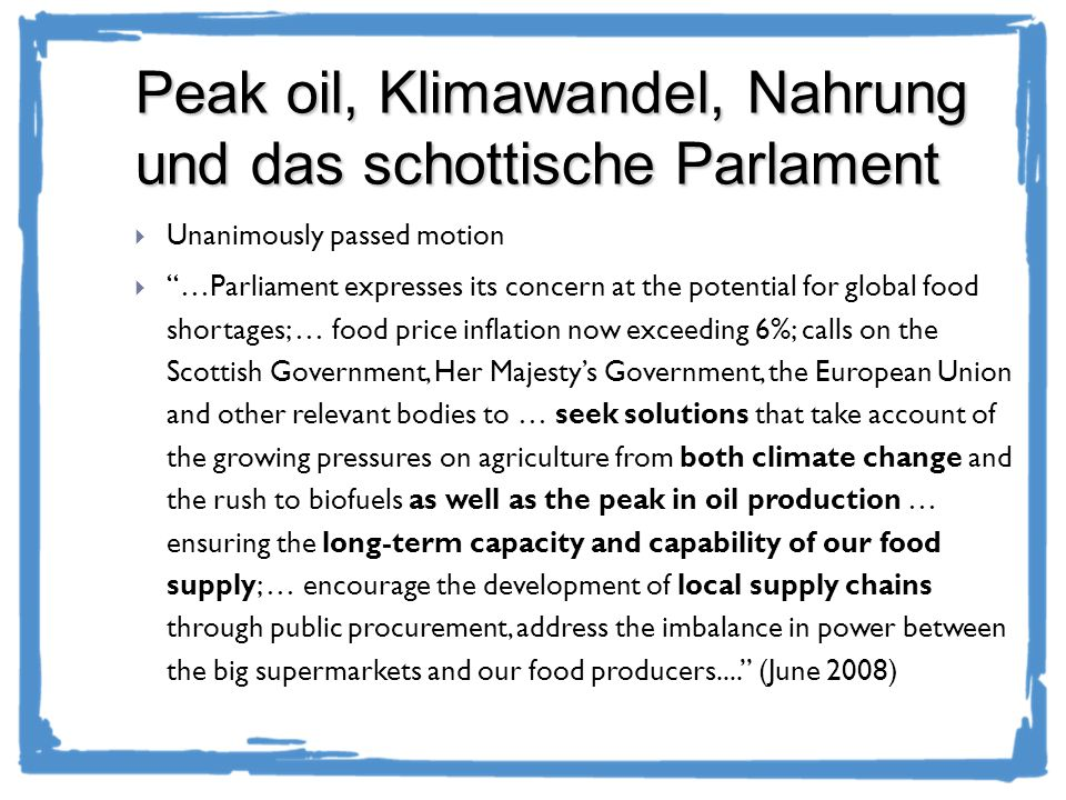 Peak oil, Klimawandel, Nahrung und das schottische Parlament