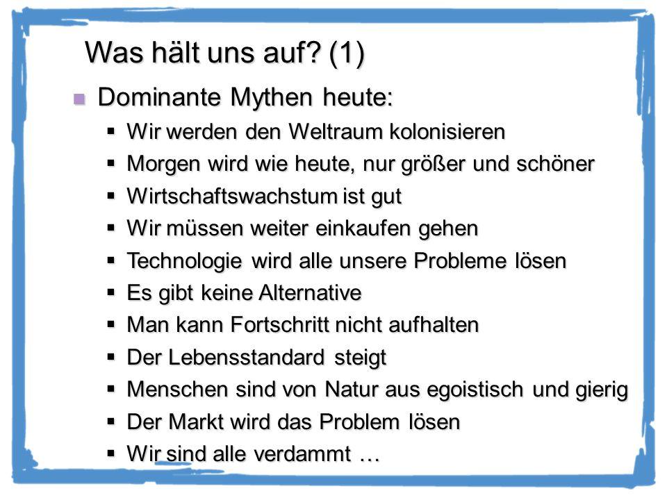 Was hält uns auf (1) Dominante Mythen heute: