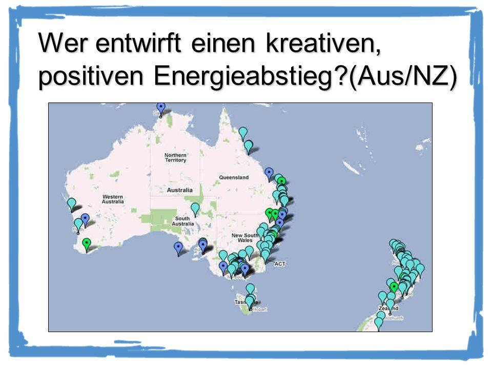 Wer entwirft einen kreativen, positiven Energieabstieg (Aus/NZ)