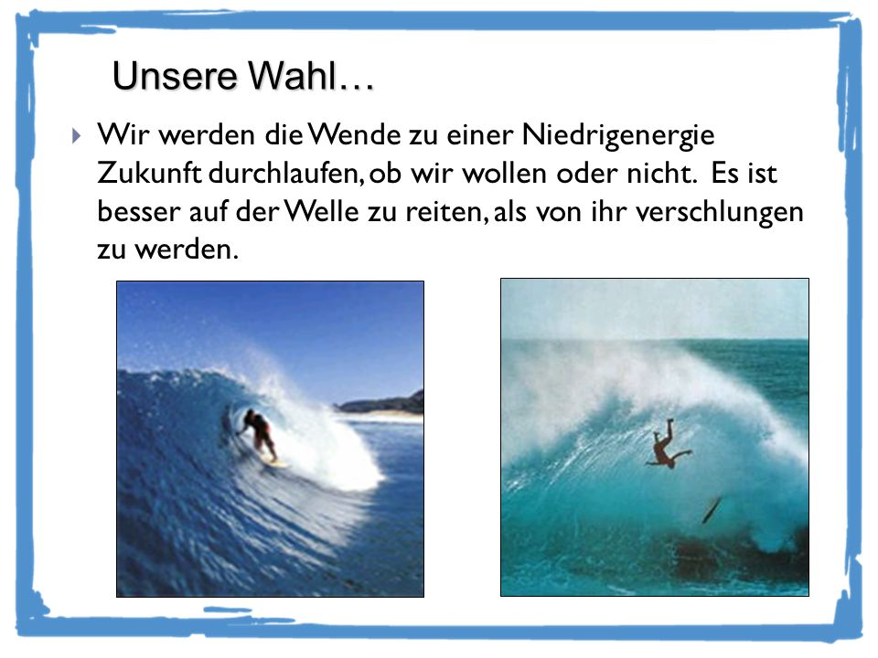 Unsere Wahl…