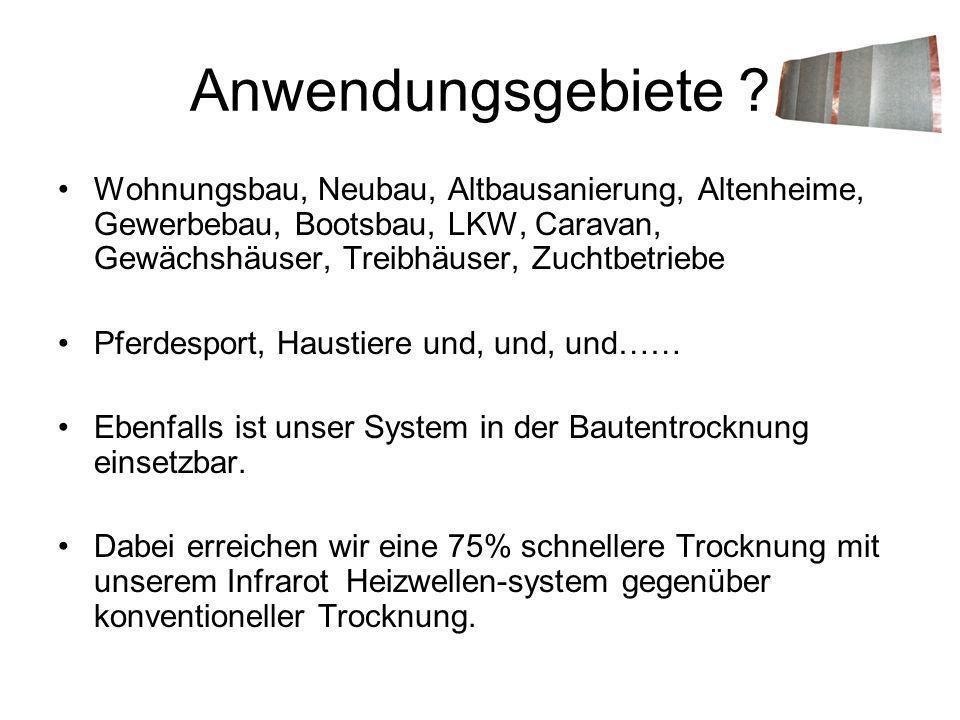 Anwendungsgebiete Wohnungsbau, Neubau, Altbausanierung, Altenheime, Gewerbebau, Bootsbau, LKW, Caravan, Gewächshäuser, Treibhäuser, Zuchtbetriebe.