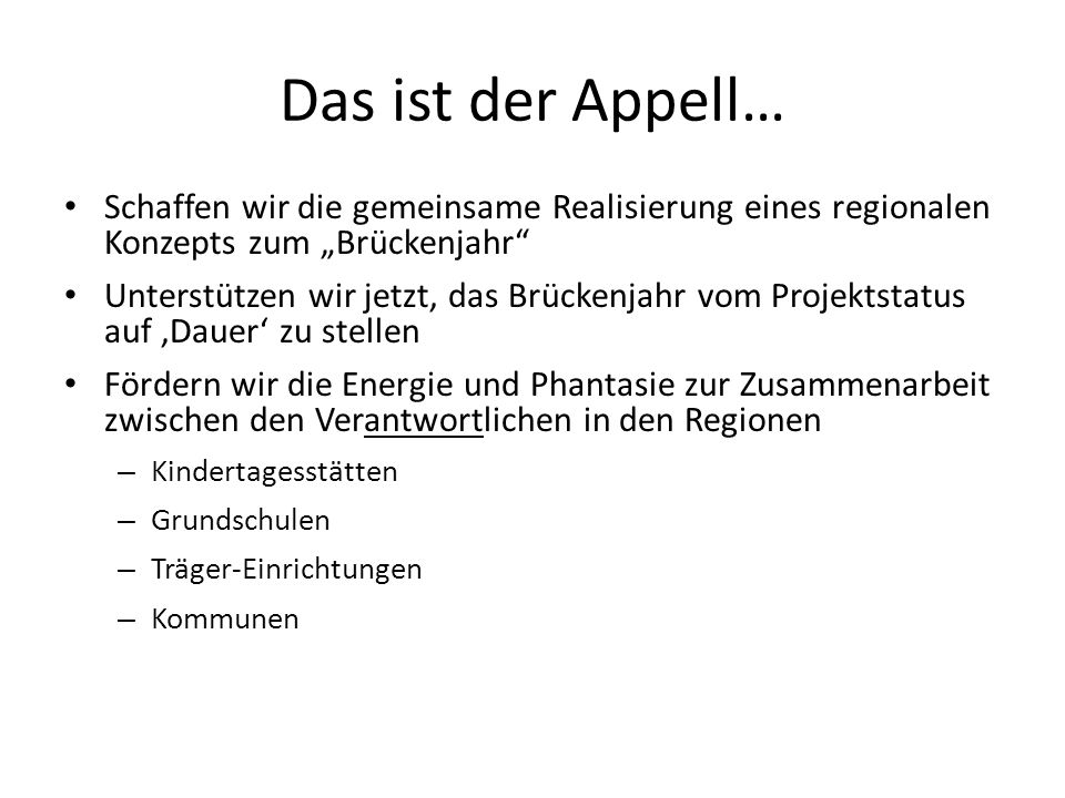 """Das ist der Appell… Schaffen wir die gemeinsame Realisierung eines regionalen Konzepts zum """"Brückenjahr"""