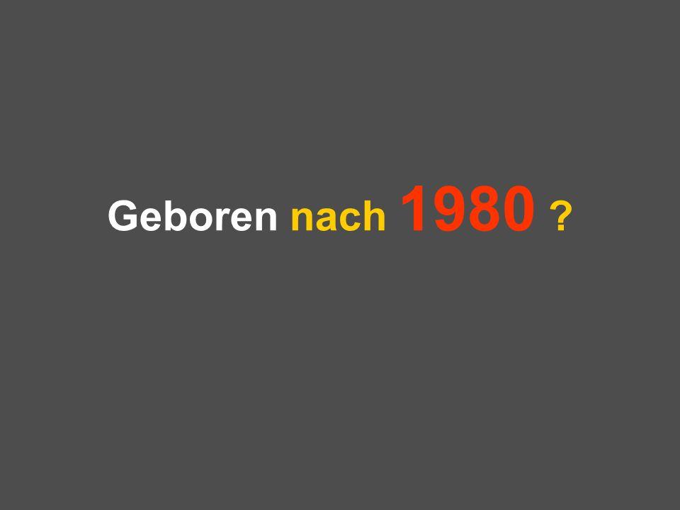 Geboren nach 1980