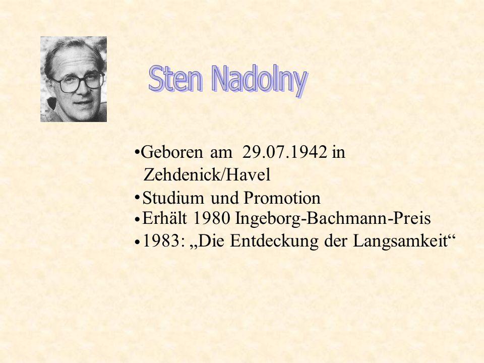 Sten Nadolny Geboren am 29.07.1942 in Zehdenick/Havel