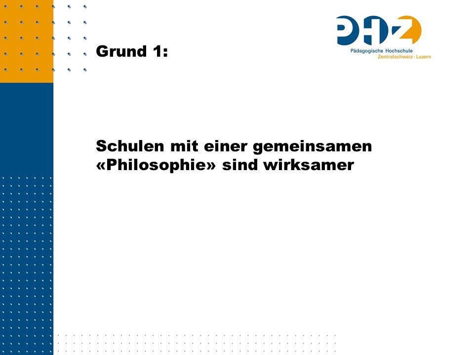 Grund 1: Schulen mit einer gemeinsamen «Philosophie» sind wirksamer