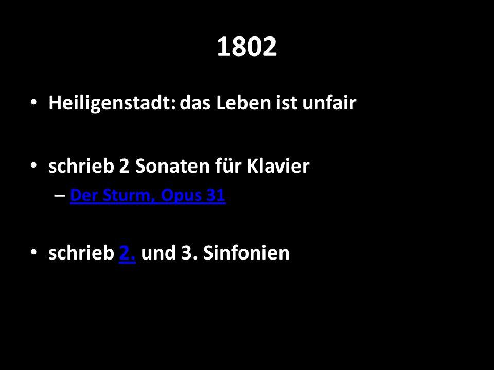 1802 Heiligenstadt: das Leben ist unfair schrieb 2 Sonaten für Klavier