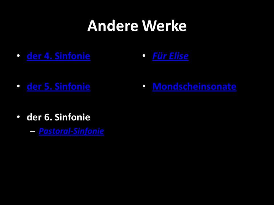 Andere Werke der 4. Sinfonie der 5. Sinfonie der 6. Sinfonie Für Elise