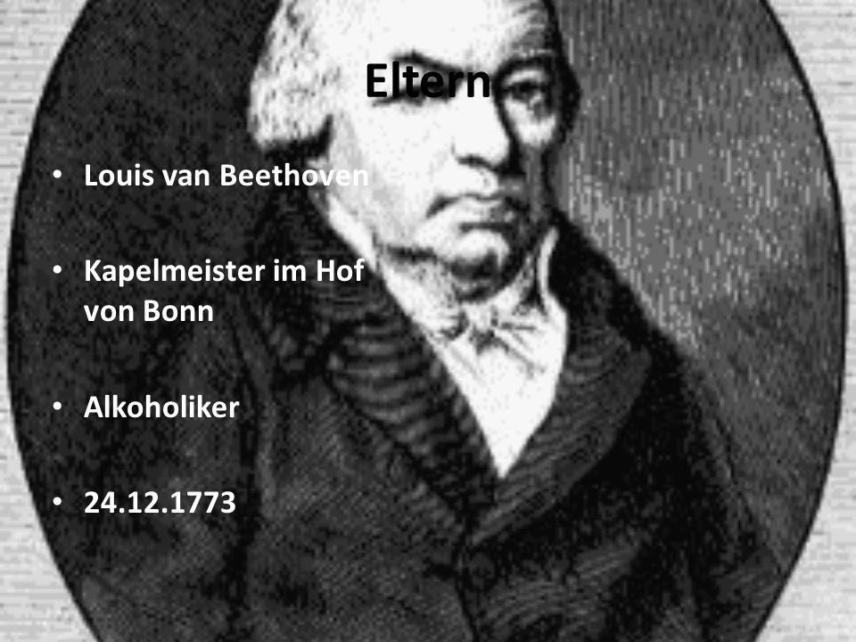 Eltern Louis van Beethoven Kapelmeister im Hof von Bonn Alkoholiker