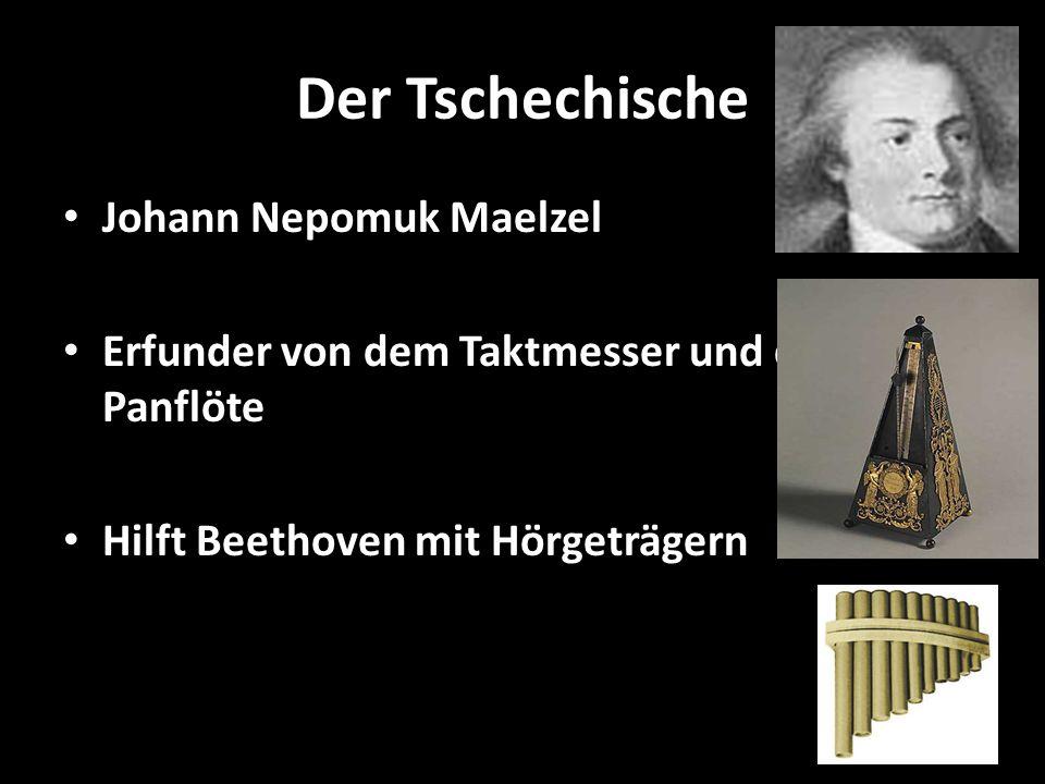 Der Tschechische Johann Nepomuk Maelzel