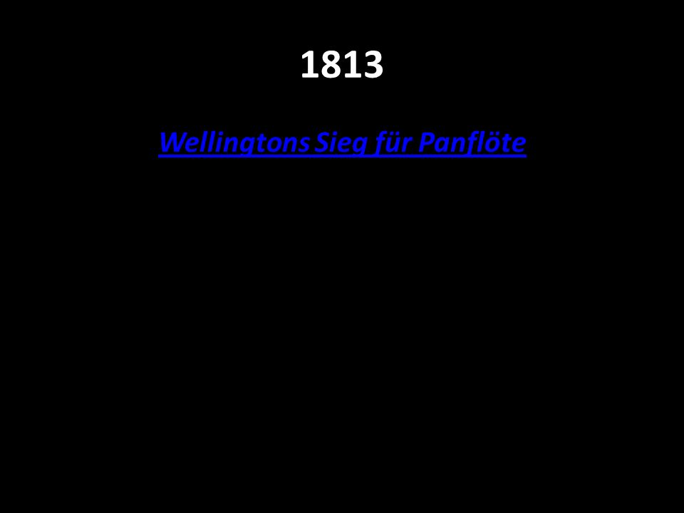 Wellingtons Sieg für Panflöte