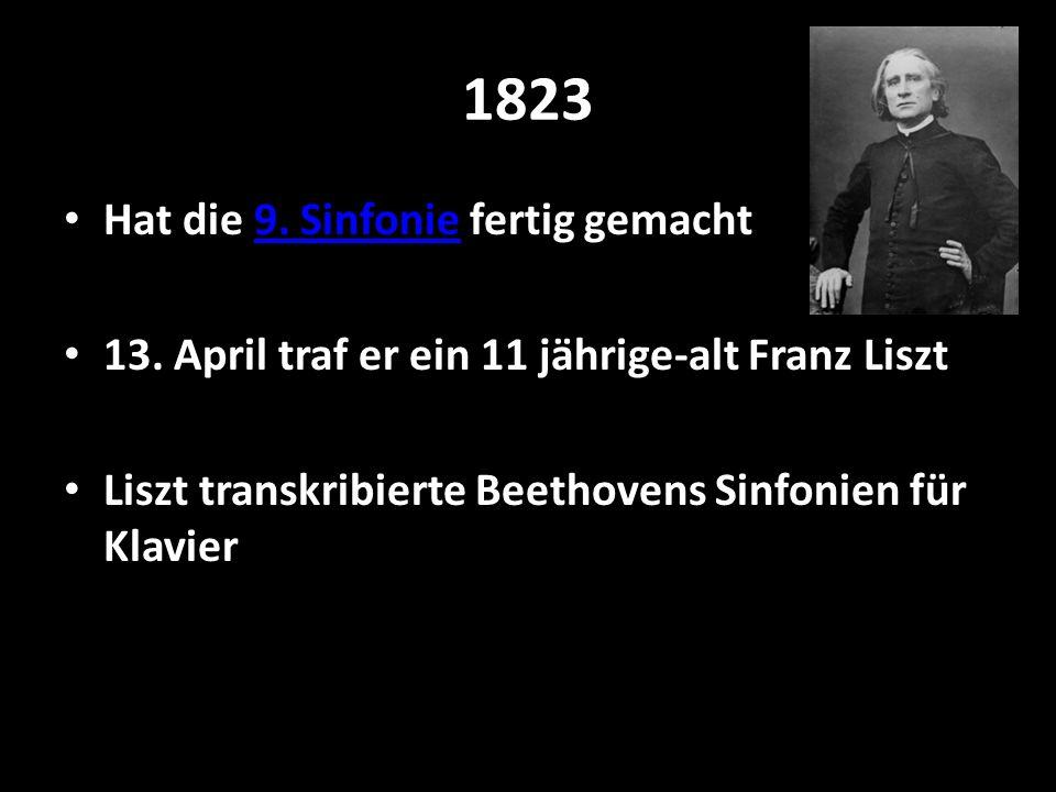 1823 Hat die 9. Sinfonie fertig gemacht