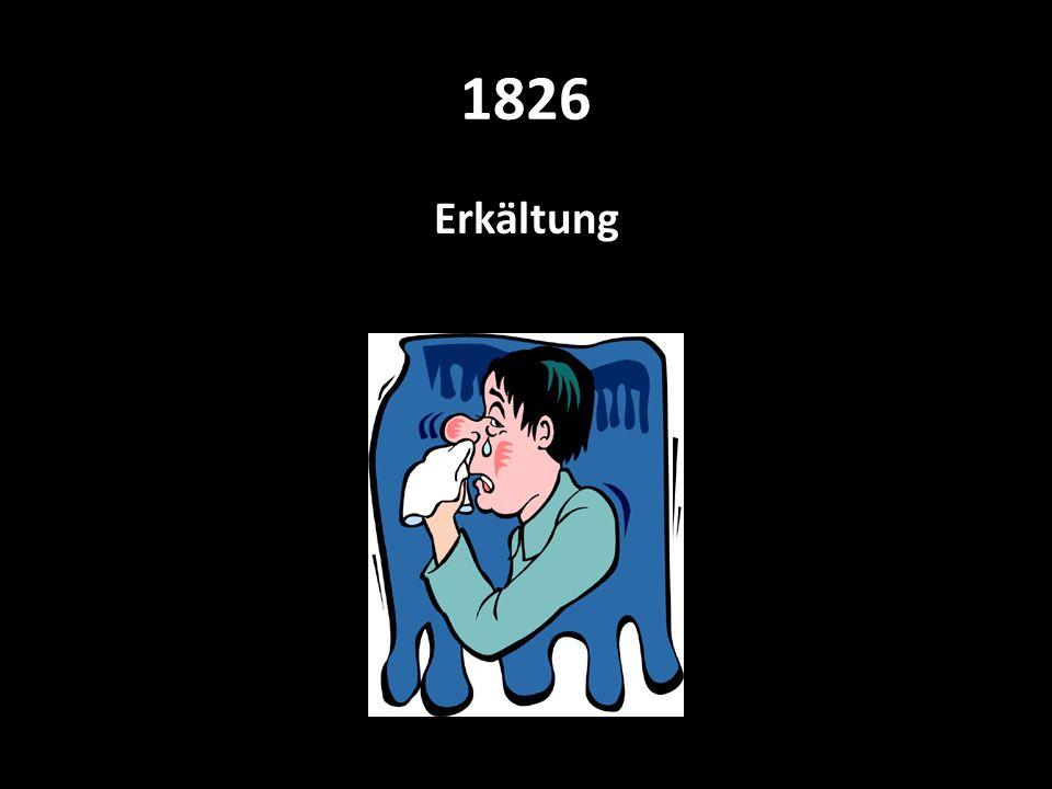 1826 Erkältung