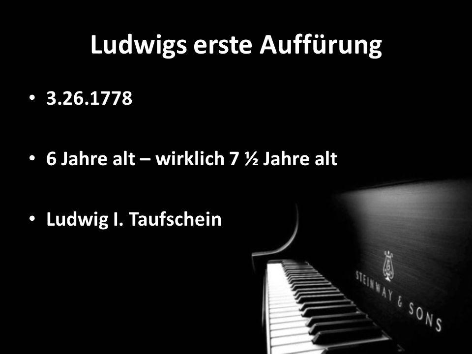 Ludwigs erste Auffürung