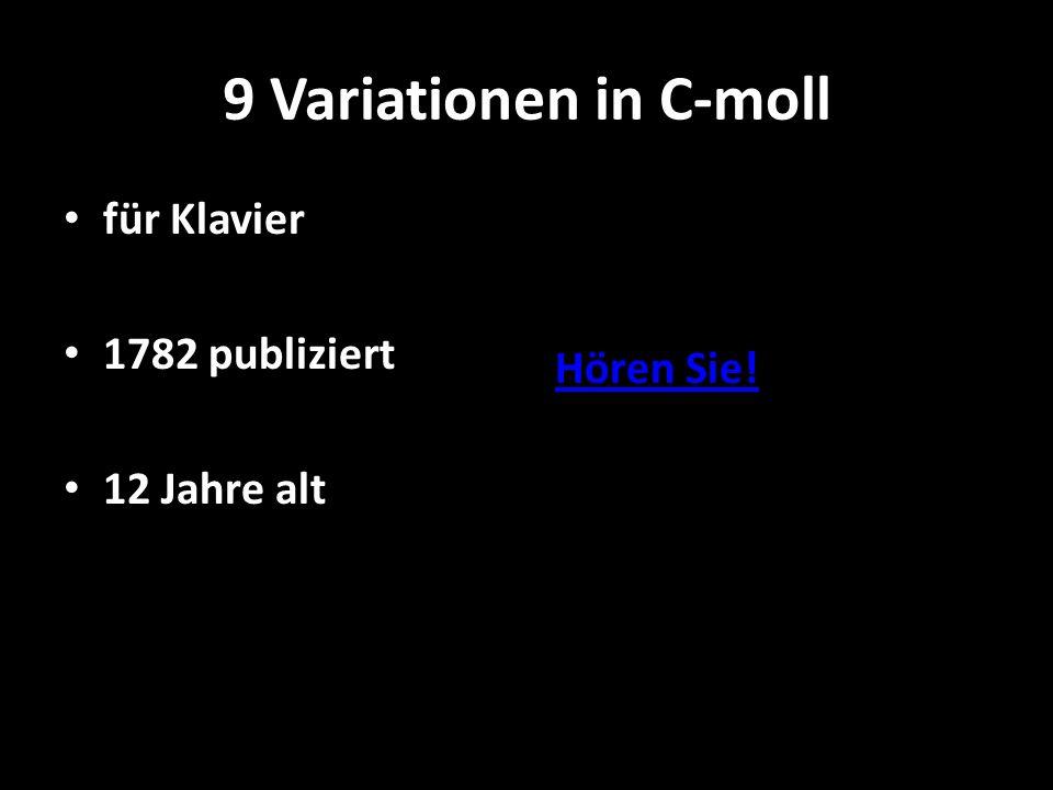 9 Variationen in C-moll für Klavier 1782 publiziert 12 Jahre alt