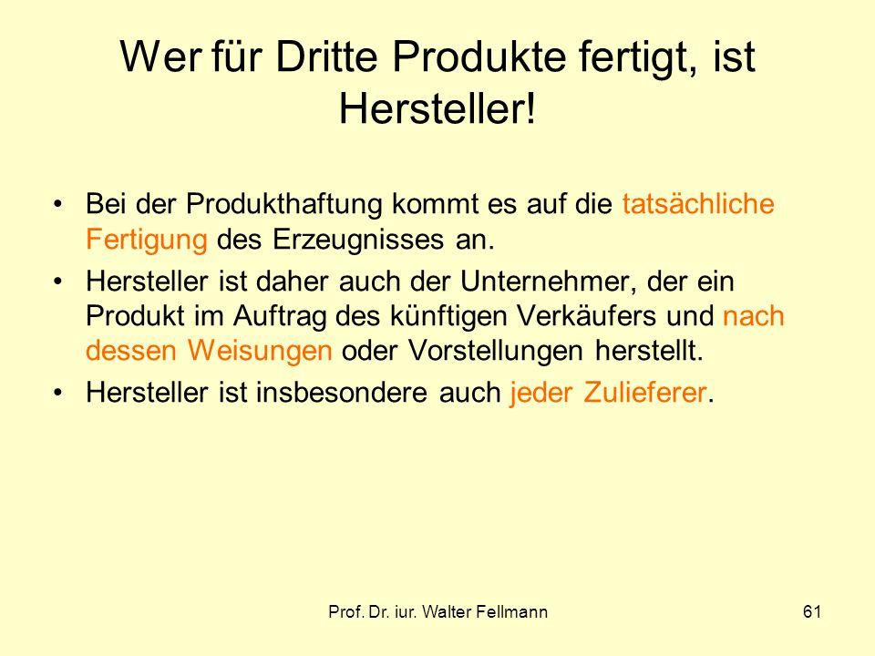 Wer für Dritte Produkte fertigt, ist Hersteller!