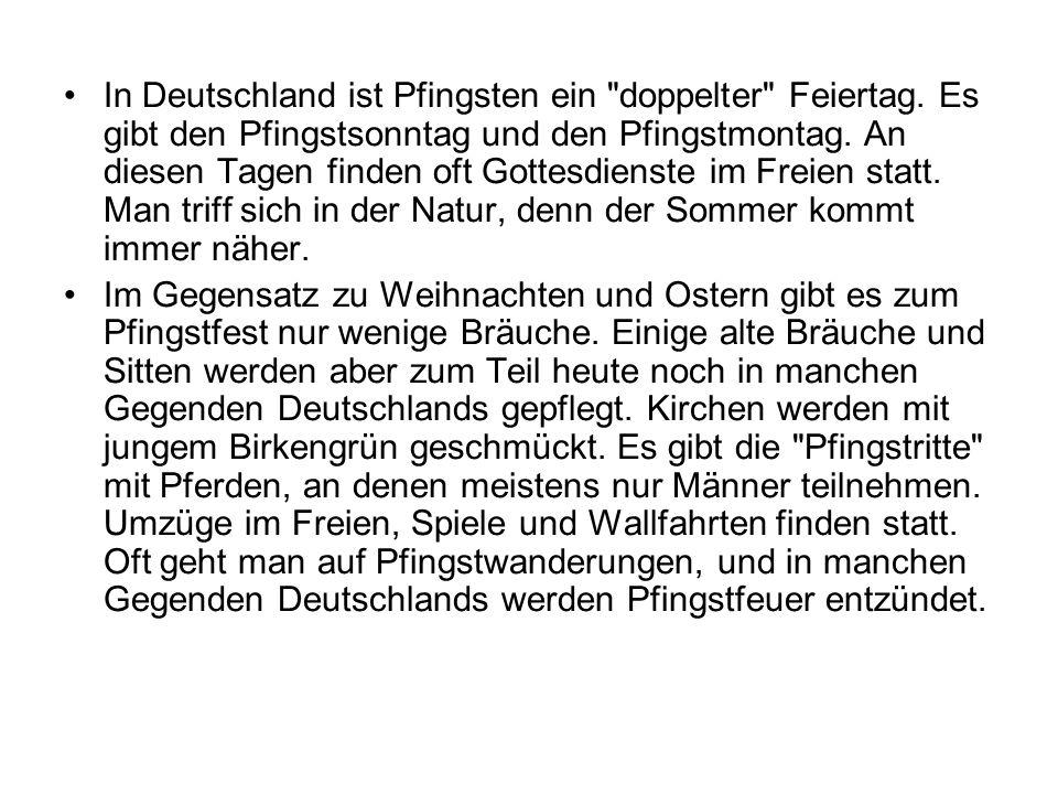 In Deutschland ist Pfingsten ein doppelter Feiertag