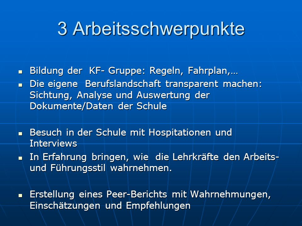 3 Arbeitsschwerpunkte Bildung der KF- Gruppe: Regeln, Fahrplan,…