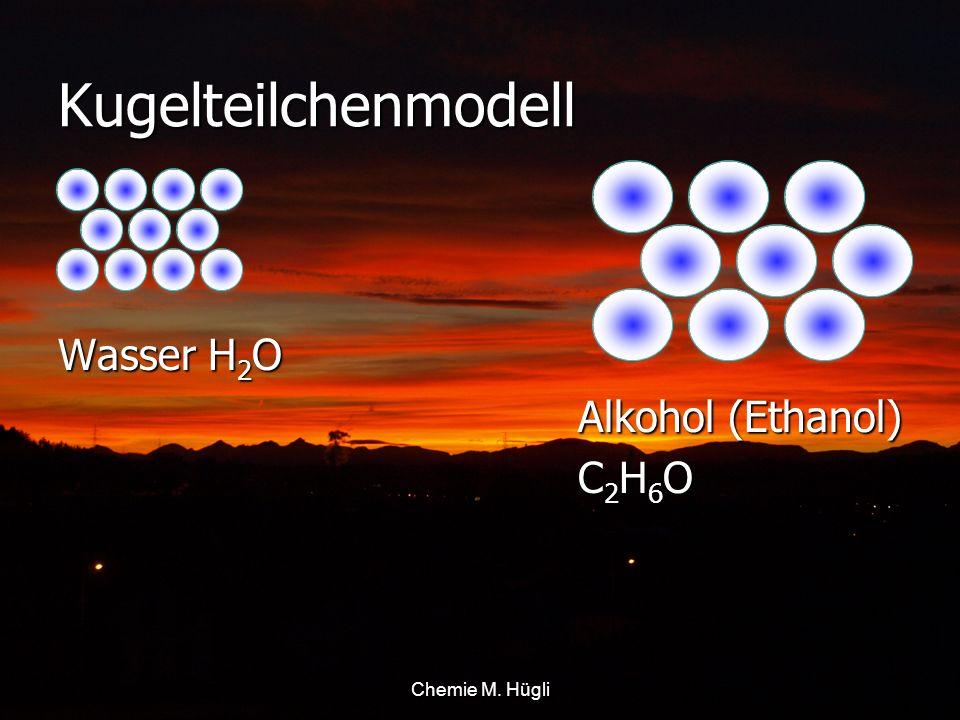 Kugelteilchenmodell Wasser H2O Alkohol (Ethanol) C2H6O Chemie M. Hügli