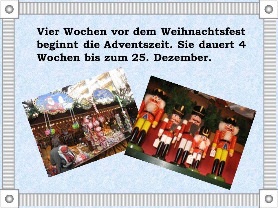Vier Wochen vor dem Weihnachtsfest beginnt die Adventszeit