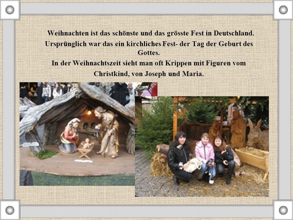Weihnachten ist das schönste und das grösste Fest in Deutschland.