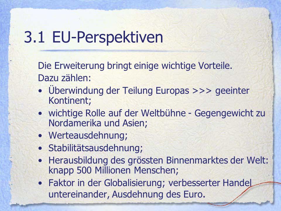 3.1 EU-Perspektiven Die Erweiterung bringt einige wichtige Vorteile.