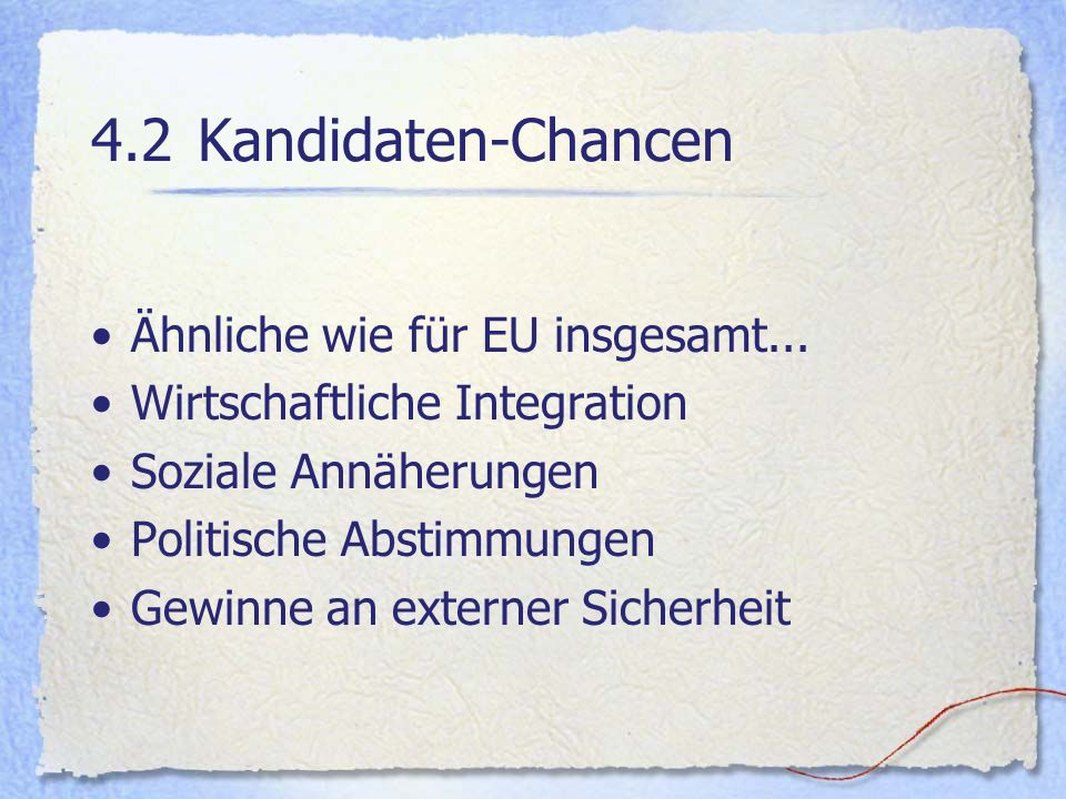 4.2 Kandidaten-Chancen Ähnliche wie für EU insgesamt...