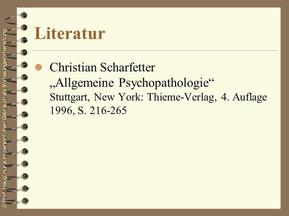 """Literatur Christian Scharfetter """"Allgemeine Psychopathologie Stuttgart, New York: Thieme-Verlag, 4."""