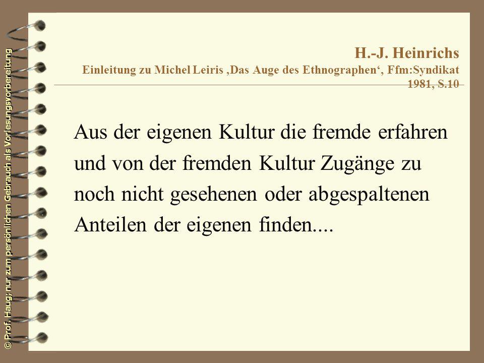 H.-J. Heinrichs Einleitung zu Michel Leiris 'Das Auge des Ethnographen', Ffm:Syndikat 1981, S.10