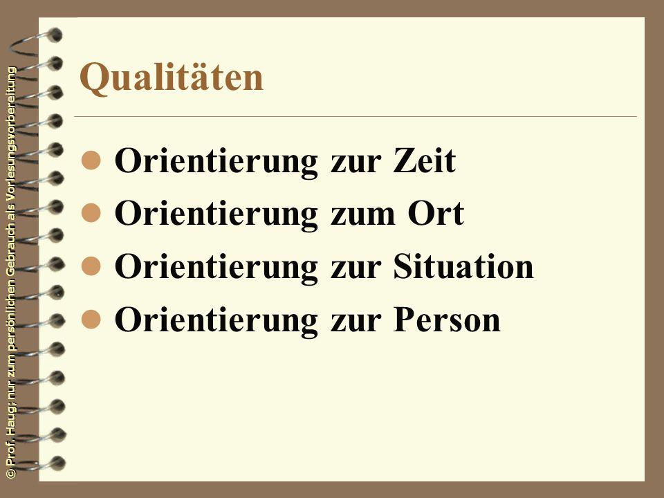 Qualitäten Orientierung zur Zeit Orientierung zum Ort