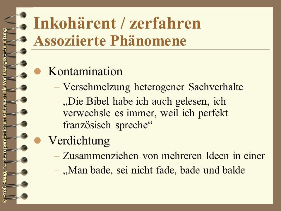 Inkohärent / zerfahren Assoziierte Phänomene