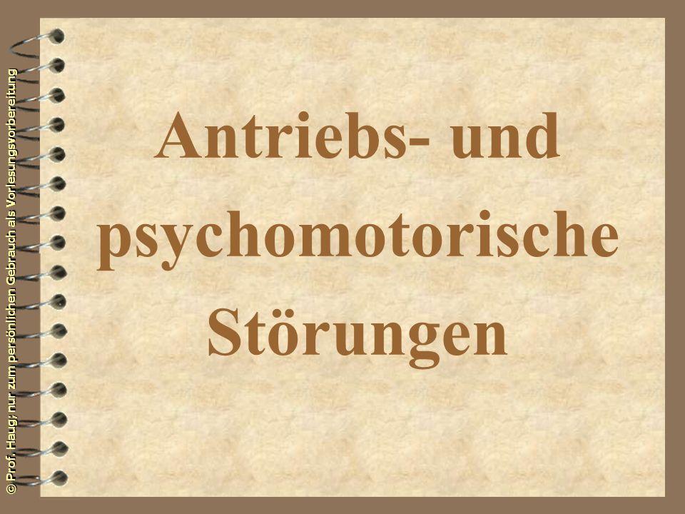 Antriebs- und psychomotorische Störungen